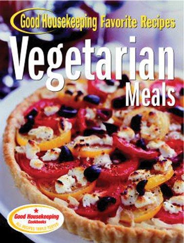 Good Housekeeping Vegetarian Meals: Favorite Recipes 9781588165169