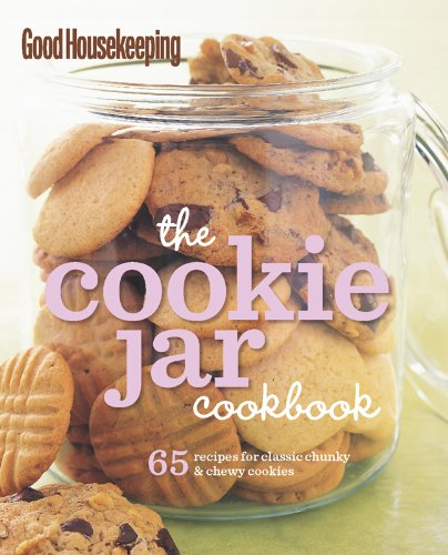 Good Housekeeping: The Cookie Jar Cookbook: 65 Recipes for Classic, Chunky & Chewy Cookies