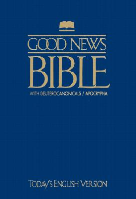 Good News Bible with Deuterocanonicals/Apocrypha-TeV 9781585161577