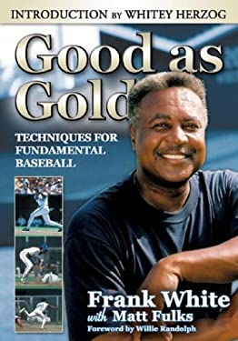 Good as Gold: Techniques for Fundamental Baseball 9781582617411