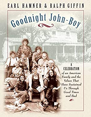 Goodnight, John Boy: A Celebration of an American Family and the Values That Have Sustained Us Through Good Times and Bad 9781581822984
