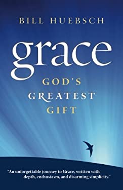 Grace: God's Greatest Gift 9781585957835
