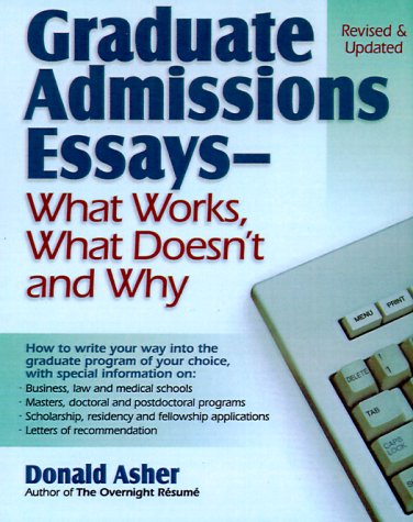 Graduate Admissions Essays: Write Your Way Into the Graduate School at Your Choice 9781580080422