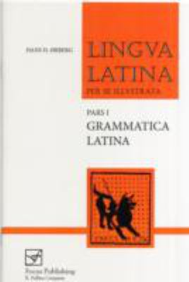 Grammatica Latina: Lingva Latina Per Se Illvstrata 9781585102235