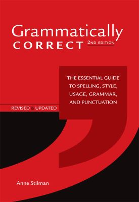 Grammatically Correct: The Essential Guide to Spelling, Style, Usage, Grammar, and Punctuation 9781582976167