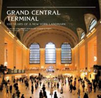 Grand Central Terminal: 100 Years of a New York Landmark 9781584799948