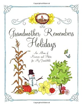 Grandmother Remembers Holidays: An Album of Memories and Photos for My Grandchild 9781584798415
