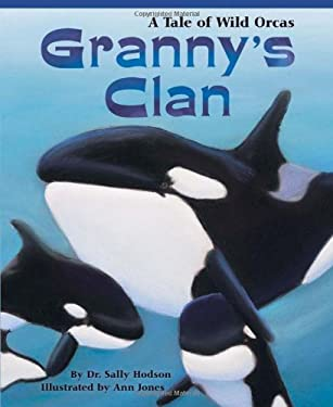 Granny's Clan: A Tale of Wild Orcas 9781584691716