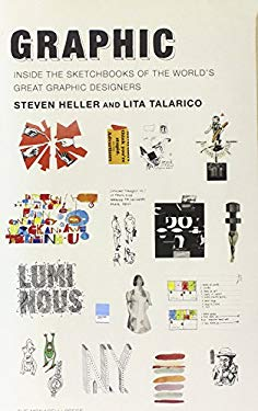 Graphic: Inside the Sketchbooks of the World's Great Graphic Designers 9781580932974