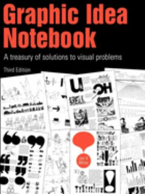 Graphic Idea Notebook: A Treasury of Solutions to Visual Problems 9781581153545