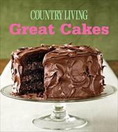 Great Cakes: Home-Baked Creations from the Country Living Kitchens