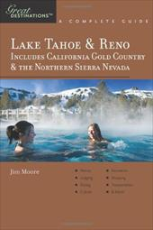 Explorer's Guides: Lake Tahoe & Reno: Includes California Gold Country & the Northern Sierra Nevada: A Complete Guide 7149659