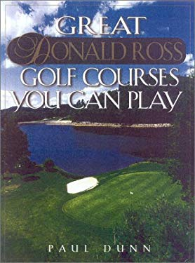 Great Donald Ross Golf Courses You Can Play 9781586670603
