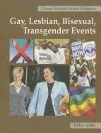 Gay, Lesbian, Bisexual, Transgender Events, Volume 2: 1848-2006 9781587652653