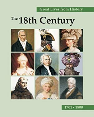 Great Lives from History: The 18th Century-2 Vol.Set 9781587652769