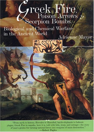 Greek Fire, Poison Arrows and Scorpion Bombs 9781585676088