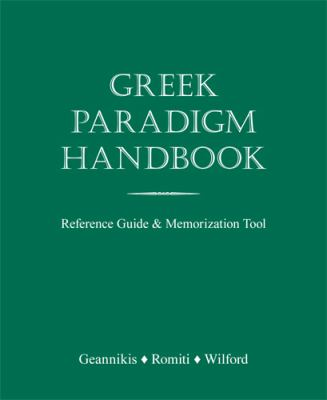 Greek Paradigm Handbook: Reference Guide & Memorization Tool 9781585103072