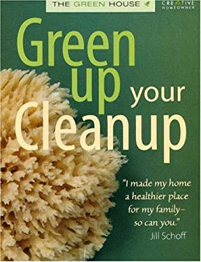 Green Up Your Cleanup: The Green House 9781580113953
