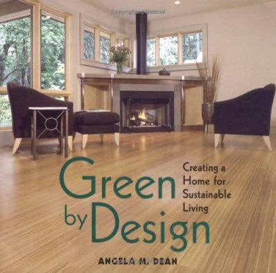 Green by Design: Creating a Home for Sustainable Living 9781586851729