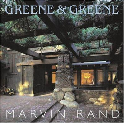 Greene & Greene: The Photographs of Marvin Rand 9781586854454