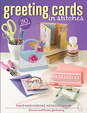 Greeting Cards in Stitches: Hand-Embroidered Embellishments 9781589233379