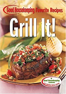 Grill It! Good Housekeeping Favorite Recipes 9781588164469