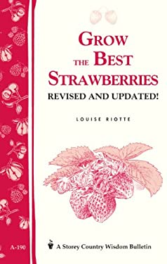 Grow the Best Strawberries 9781580171588