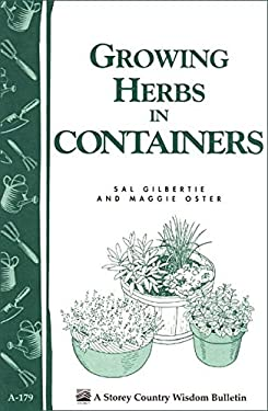 Growing Herbs in Containers: Storey's Country Wisdom Bulletin A-179 9781580170147