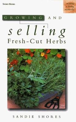 Growing and Selling Fresh-Cut Herbs 9781580171281