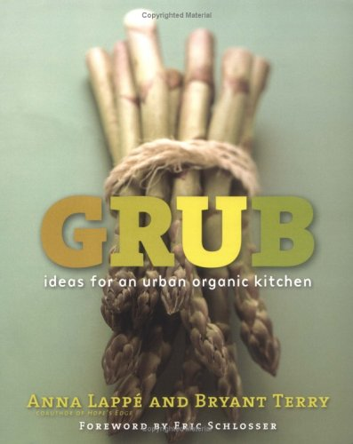 Grub: Ideas for an Urban Organic Kitchen 9781585424597