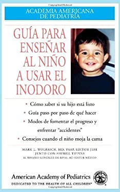 Guia Para Ensenar Al Nino a Usar El Inodoro = Guide to Toilet Training 9781581101270