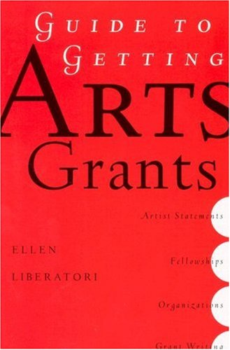 Guide to Getting Arts Grants 9781581154566