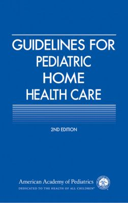 Guidelines for Pediatric Home Health Care 9781581101973