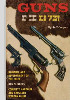 Guns of the Old West 9781581606829