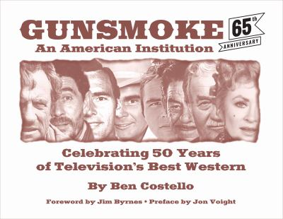 Gunsmoke: An American Institution: Celebrating 50 Years of Television's Best Western 9781589850149