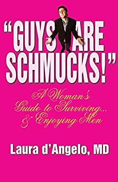 Guys Are Schmucks! 9781583850558