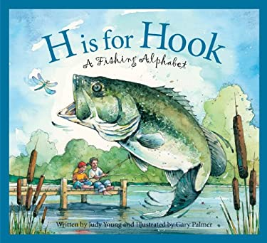 H Is for Hook: A Fishing Alphabet 9781585363476