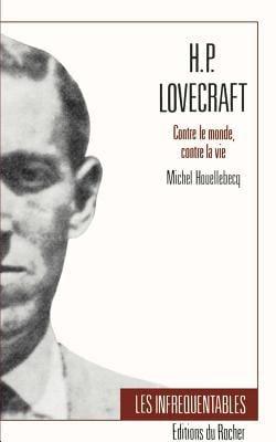 H.P. Lovecraft: Contre Le Monde, Contre La Vie 9781583481943