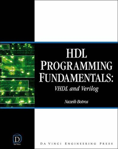 HDL Programming Fundamentals: VHDL and Verilog [With CD-ROM] 9781584508557