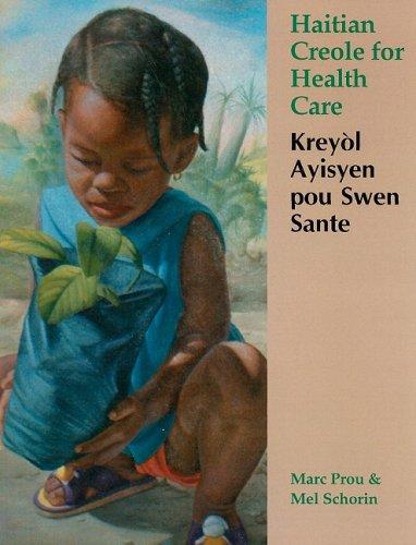 Haitian Creole for Health Care: Keryolayisyen Pou Swen Sante 9781584324324