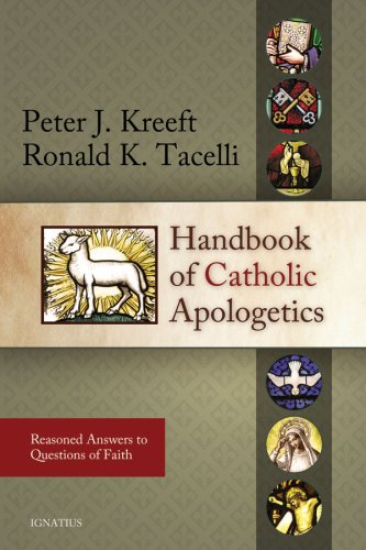 Handbook of Catholic Apologetics: Reasoned Answers to Questions of Faith 9781586172794