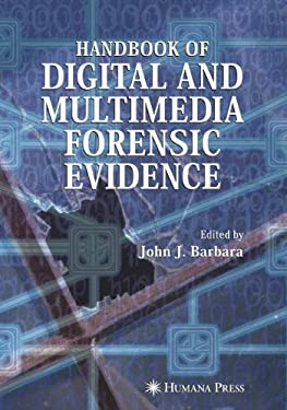 Handbook of Digital and Multimedia Forensic Evidence 9781588297822