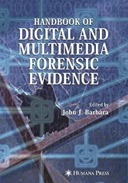 Handbook of Digital and Multimedia Forensic Evidence 9781588297822