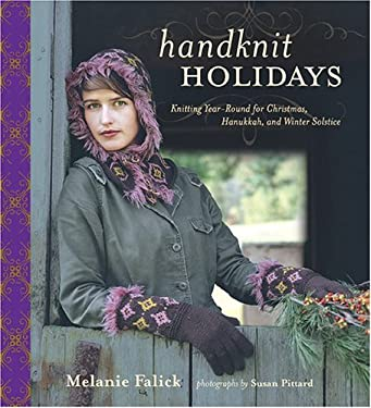 Handknit Holidays: Knitting Year-Round for Christmas, Hanukkah, and Winter Solstice 9781584794547