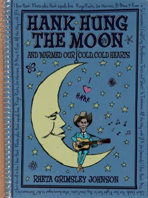 Hank Hung the Moon: And Warmed Our Cold, Cold Hearts 9781588382849