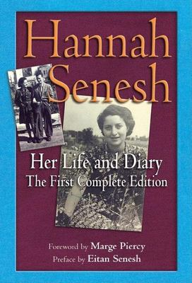 Hannah Senesh: Her Life and Diary, the First Complete Edition 9781580232128