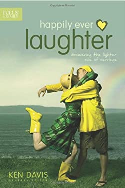 Happily Ever Laughter: Discovering the Lighter Side of Marriage 9781589975804