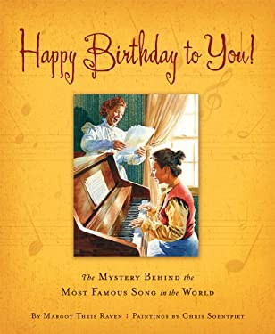 Happy Birthday to You!: The Mystery Behind the Most Famous Song in the World 9781585361694