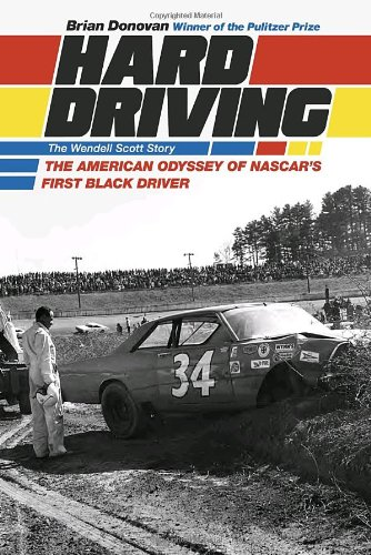 Hard Driving: The Wendell Scott Story: The American Odyssey of NASCAR's First Black Driver 9781586421441