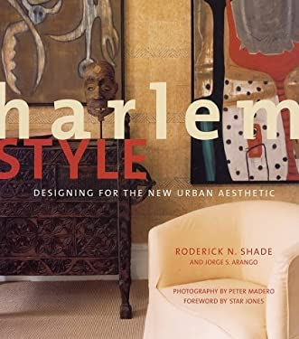 Harlem Style: Designing for the New Urban Aesthetic 9781584790914